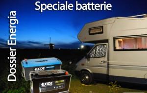 Dossier Energia – Come scegliere, gestire e utilizzare al meglio le batterie per il proprio veicolo ricreazionale