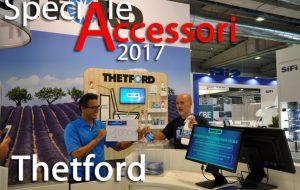 Speciale Accessori 2017 – Thetford, AquaKem Blue Lavender e diverse novità nelle componenti dedicate a primo impianto e aftermarket
