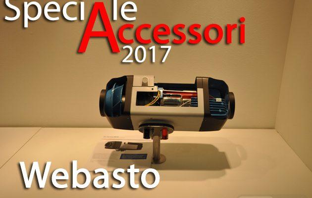 Speciale Accessori 2017 – Webasto, estate e inverno no problem con i nuovi BlueCool Drive e ThermoTop Evo