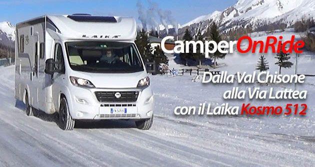 CamperOnRide: dalla Val Chisone alla Via Lattea con il Laika Kosmo 512