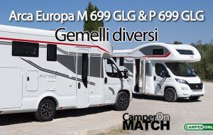 CamperOnMatch: Arca Europa M 699 GLG & Europa P 699 GLG