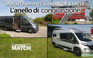 CamperOnMatch: Malibu Charming Coupé 600 DB & 640 LE