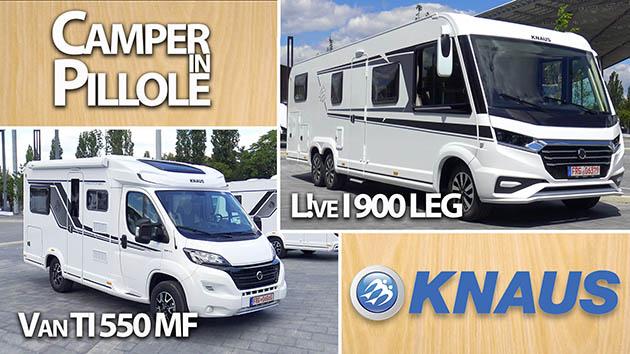 Camper in Pillole: Knaus L!ve I 900 LEG e Van TI 550 MF